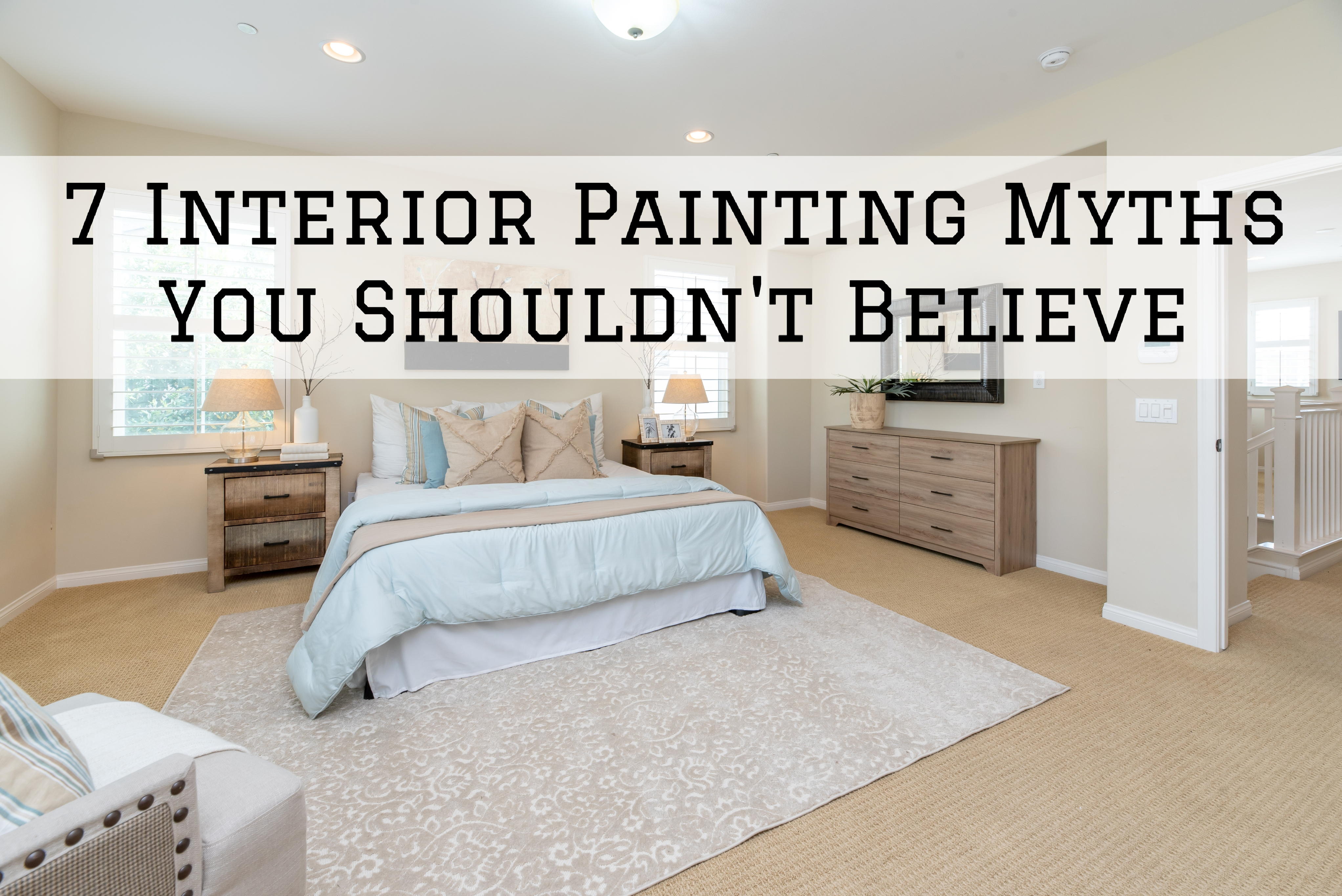 7 Interior Painting Myths You Shouldn't Believe in Omaha, NE