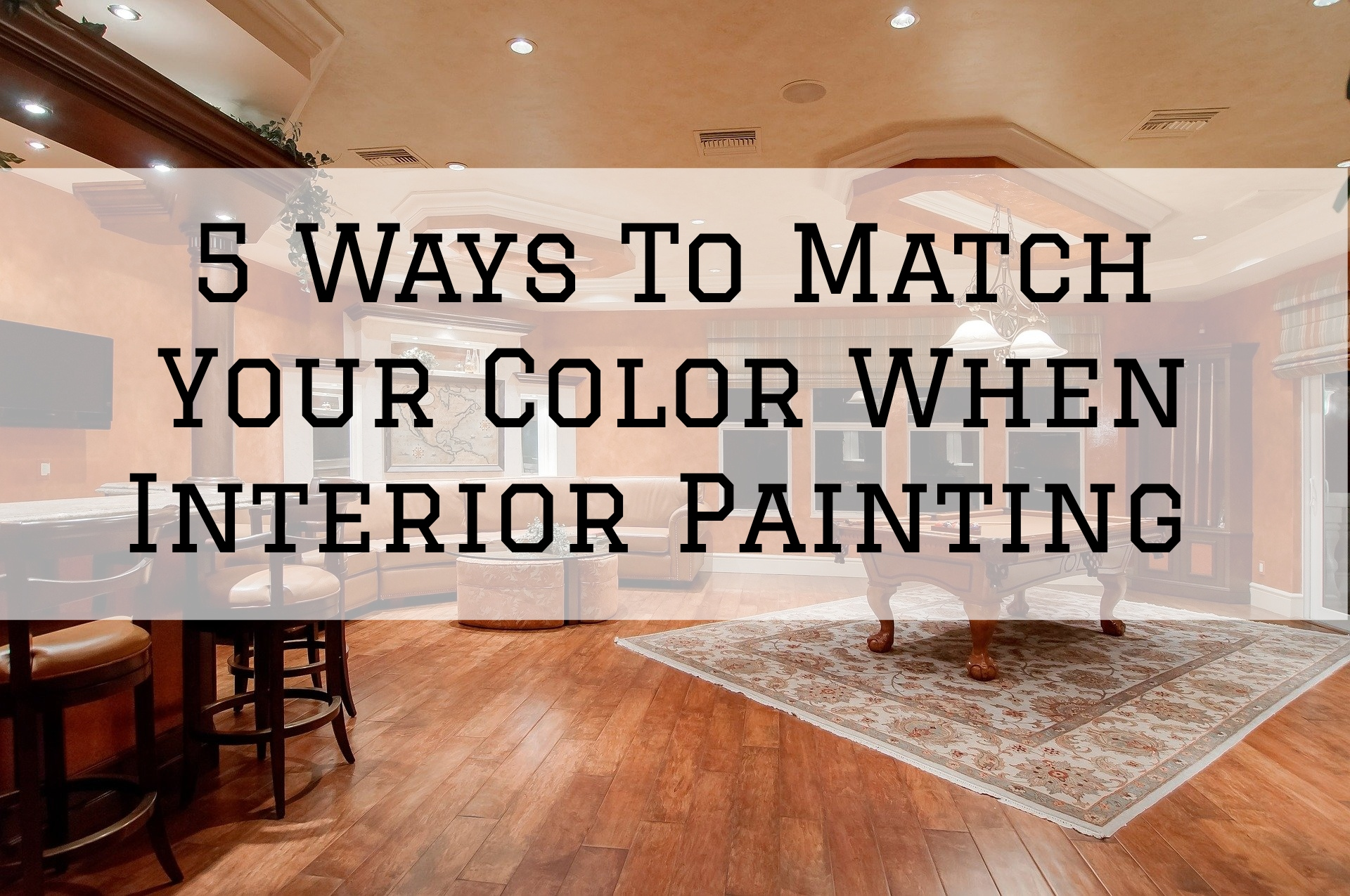 5 Ways To Match Your Color When Interior Painting in Omaha, NE