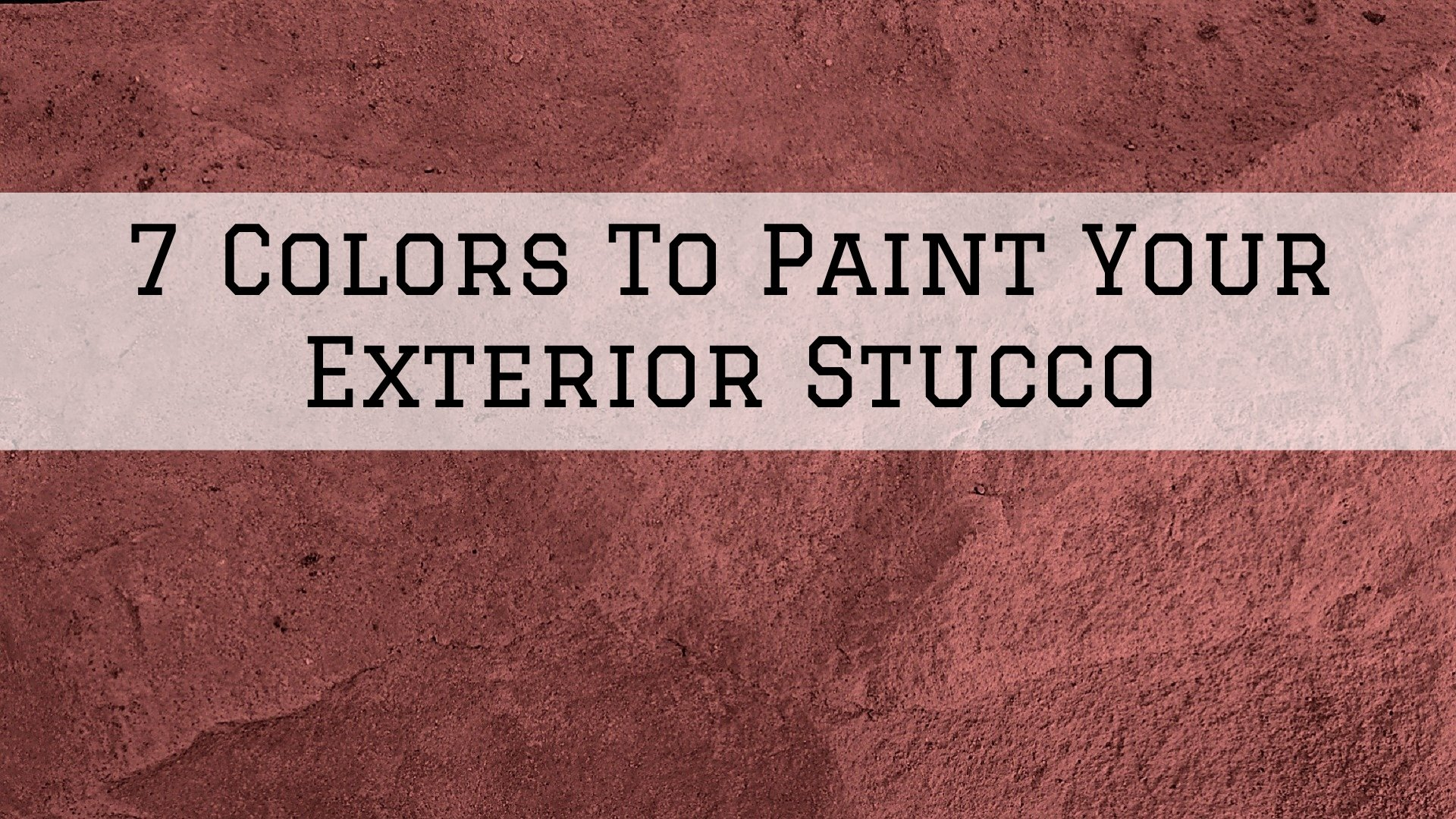 7 Colors To Paint Your Exterior Stucco in Omaha, NE