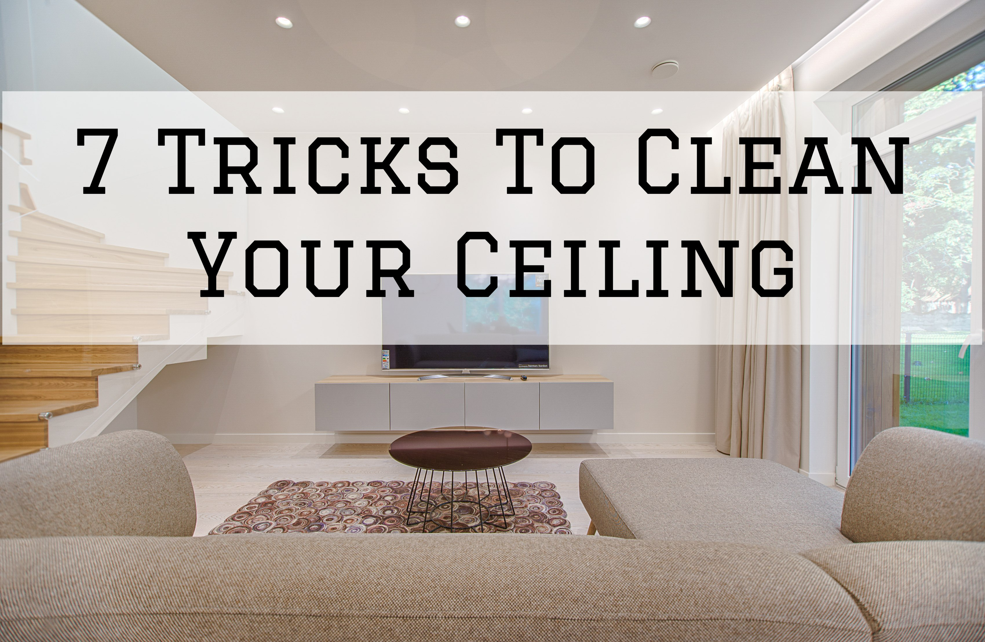 7 Tricks To Clean Your Ceiling in Omaha, NE