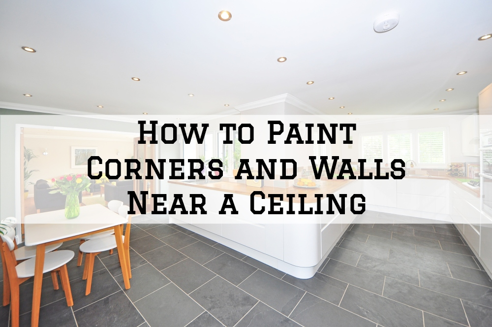 How to Paint Corners and Walls Near a Ceiling