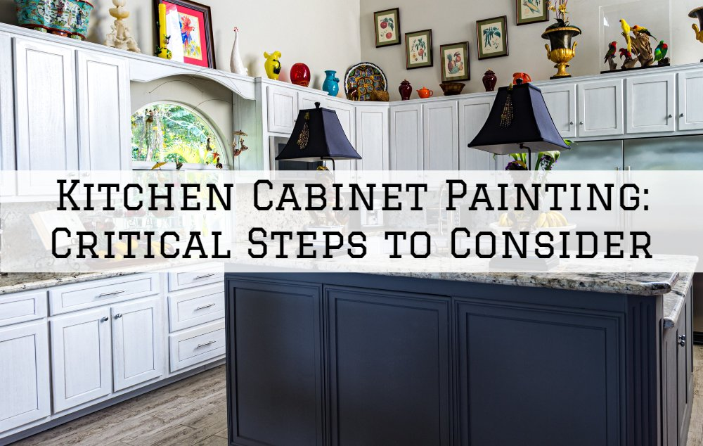 Kitchen Cabinet Painting, Omaha, NE: Critical Steps to Consider