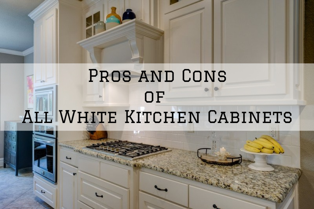 Pros and Cons of All White Kitchen Cabinets
