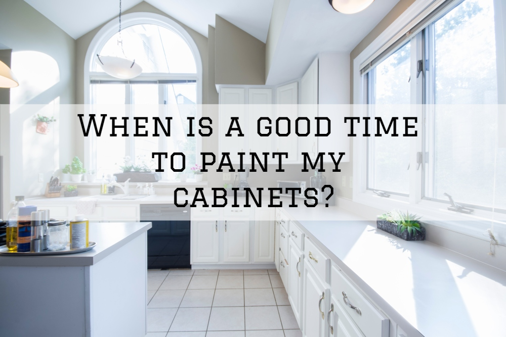 When is a Good Time to Paint My Cabinets?